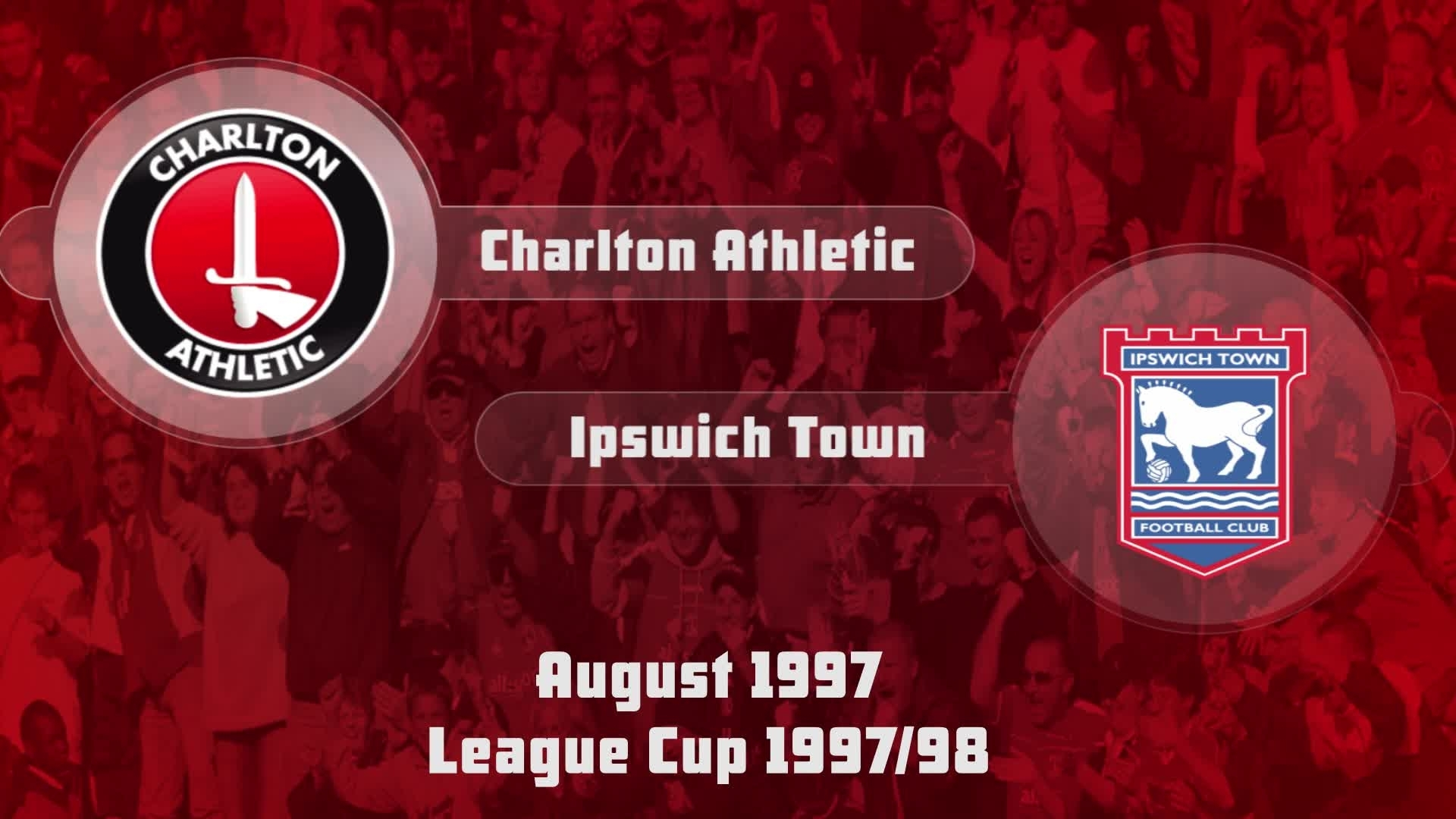 02 HIGHLIGHTS |  Charlton 0 Ipswich Town 1 (League Cup Aug 1997)