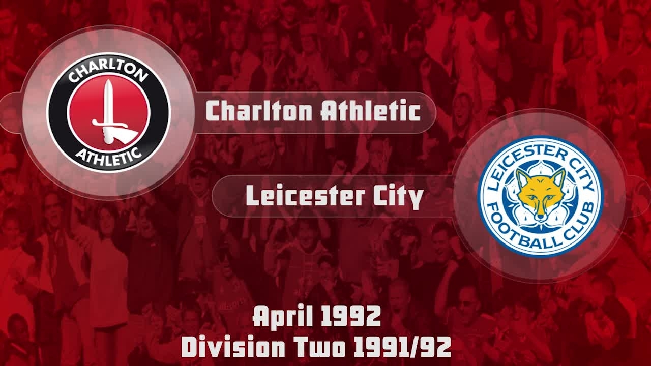 52 HIGHLIGHTS | Charlton 2 Leicester 0 (April 1992)