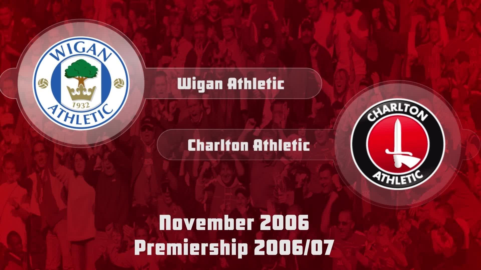 15 HIGHLIGHTS | Wigan Athletic 3 Charlton 2 (Nov 2006)