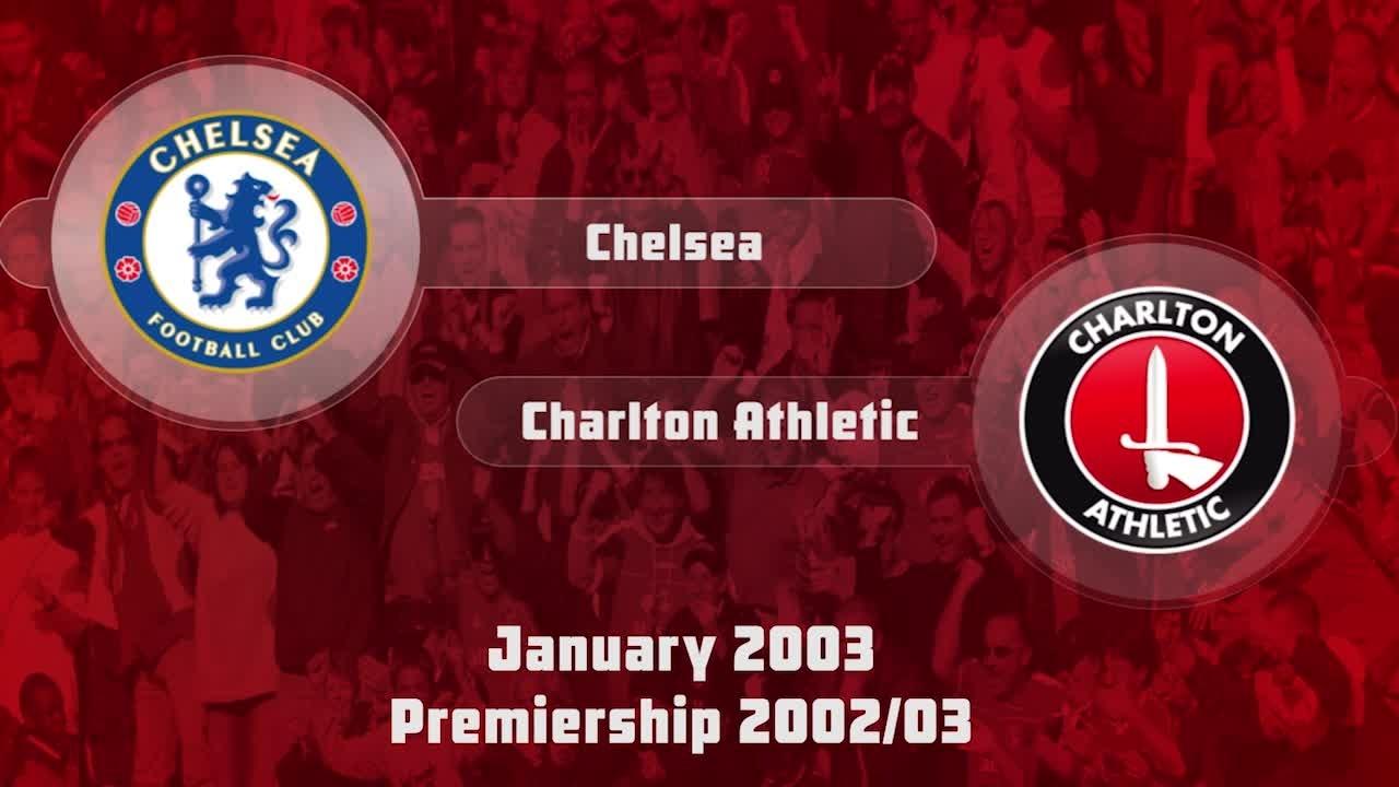 24 HIGHLIGHTS   Chelsea 4 Charlton 1 (Jan 2003)