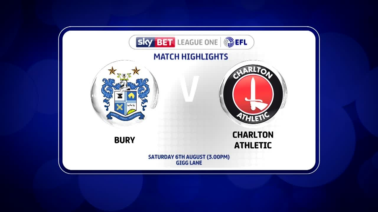 01 HIGHLIGHTS | Bury 2 Charlton 0 (Aug 2016)