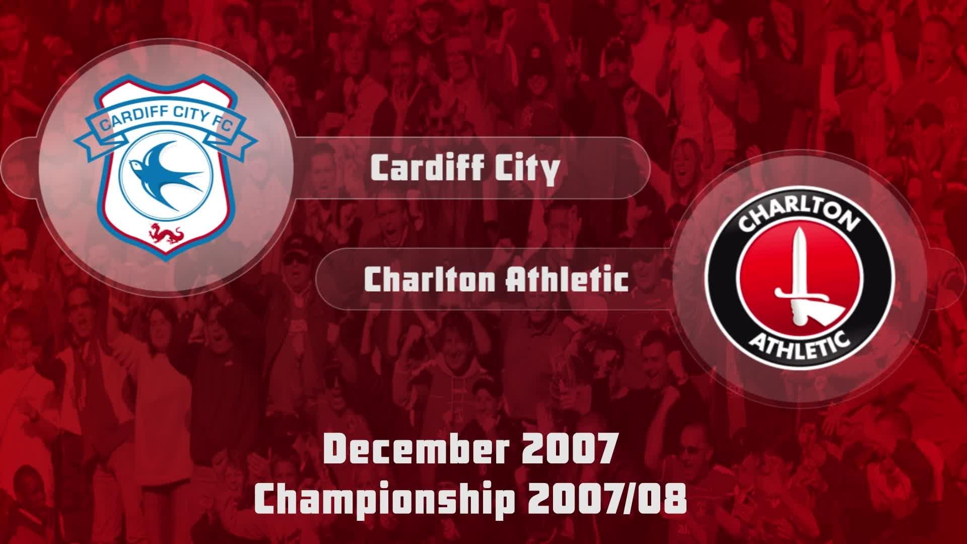 23 HIGHLIGHTS | Cardiff 0 Charlton 2 (Dec 2007)
