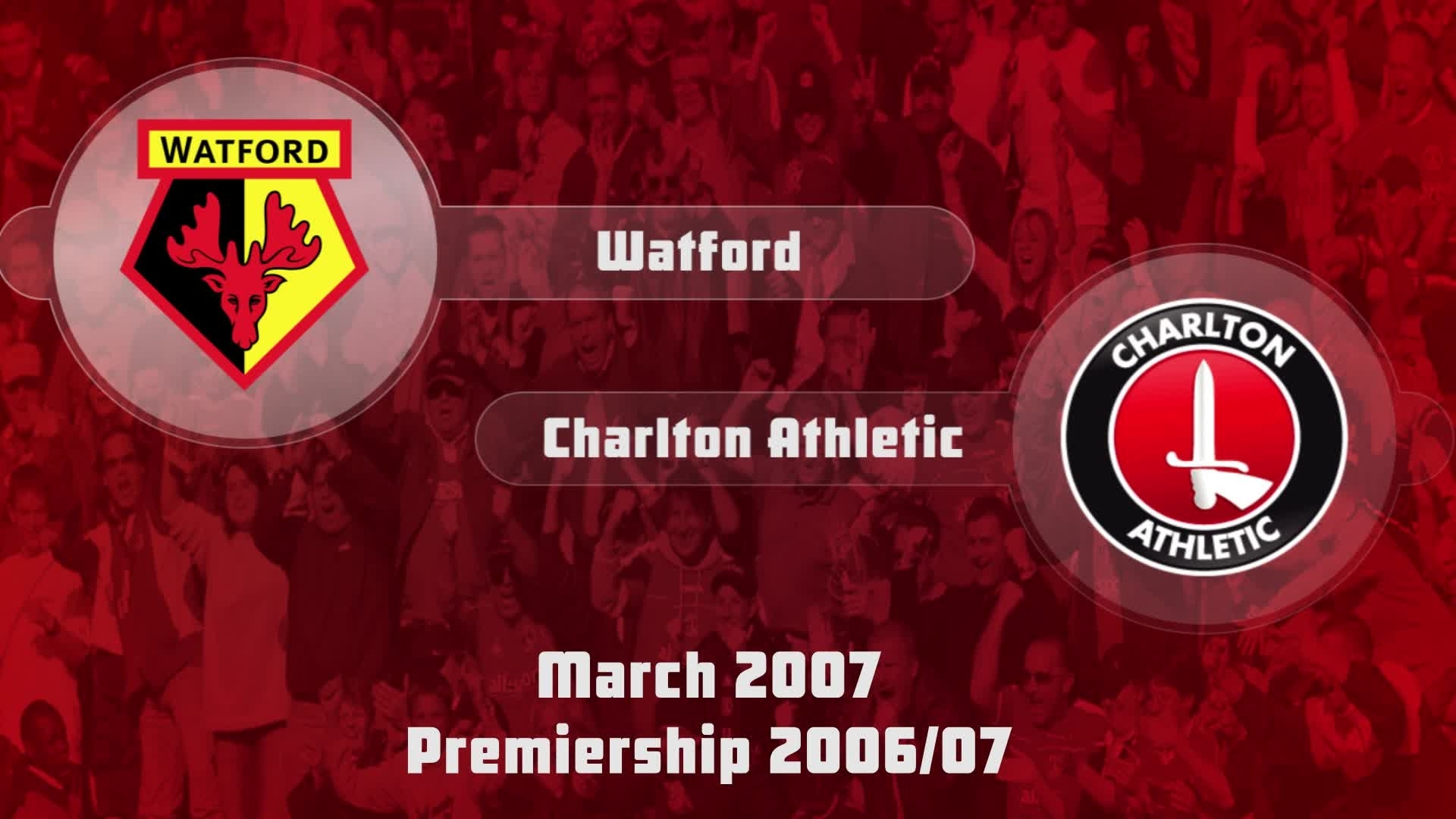 34 HIGHLIGHTS | Watford 2 Charlton 2 (March 2007)
