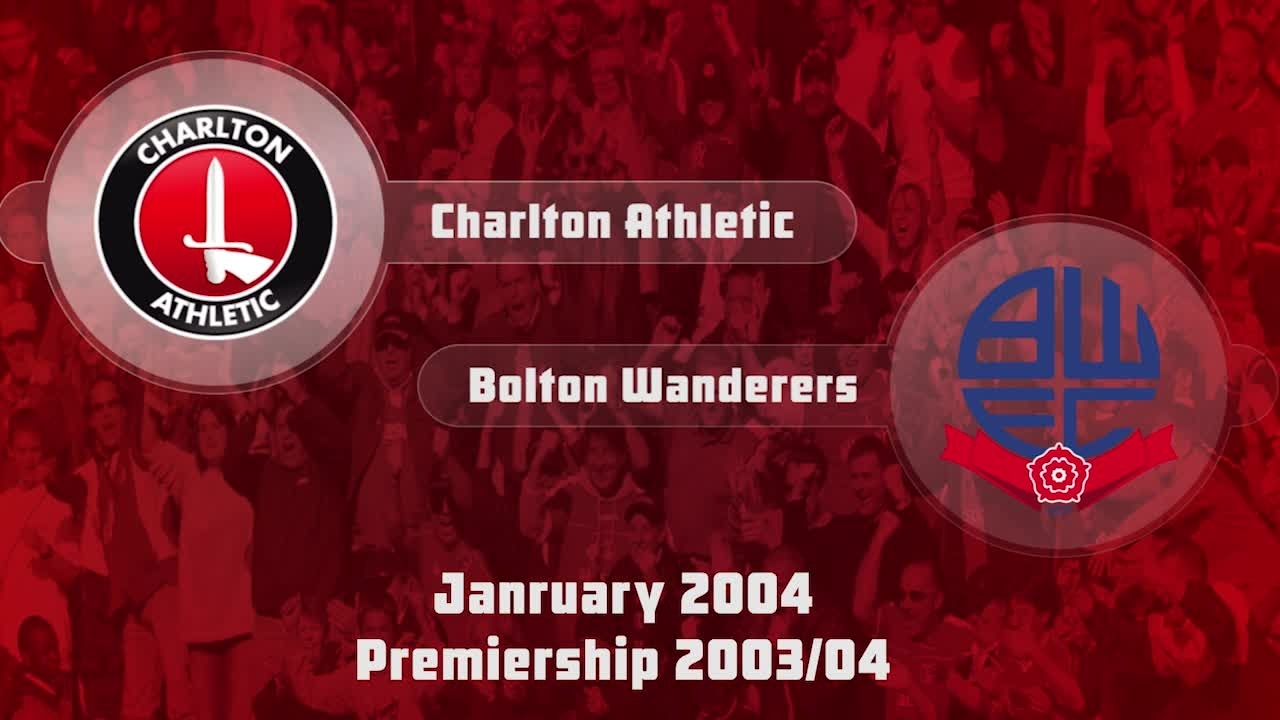 26 HIGHLIGHTS | Charlton 1 Bolton 2 (Jan 2004)