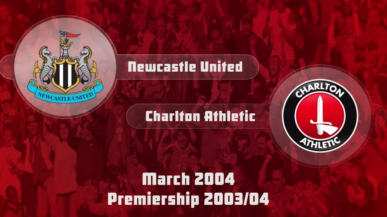 32 HIGHLIGHTS | Newcastle 3 Charlton 1 (March 2004)