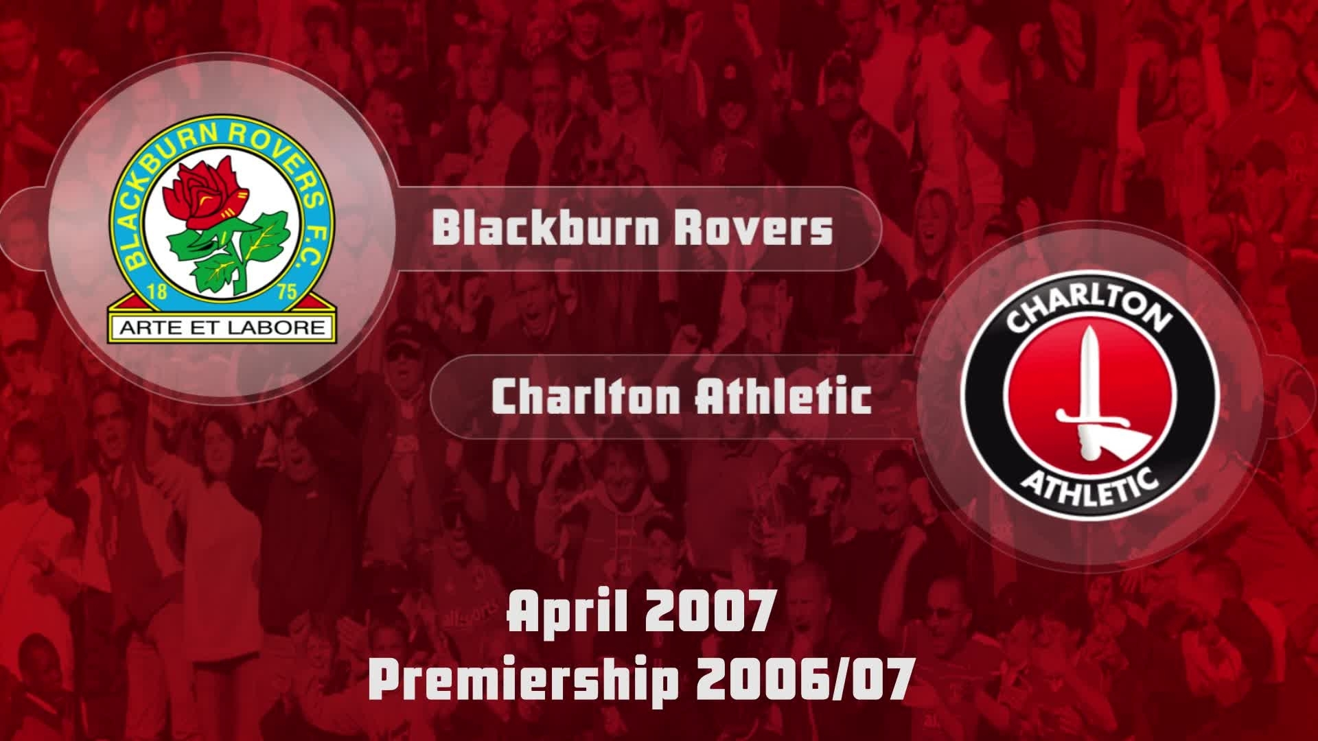 41 HIGHLIGHTS | Blackburn Rovers 4 Charlton 1 (April 2007)