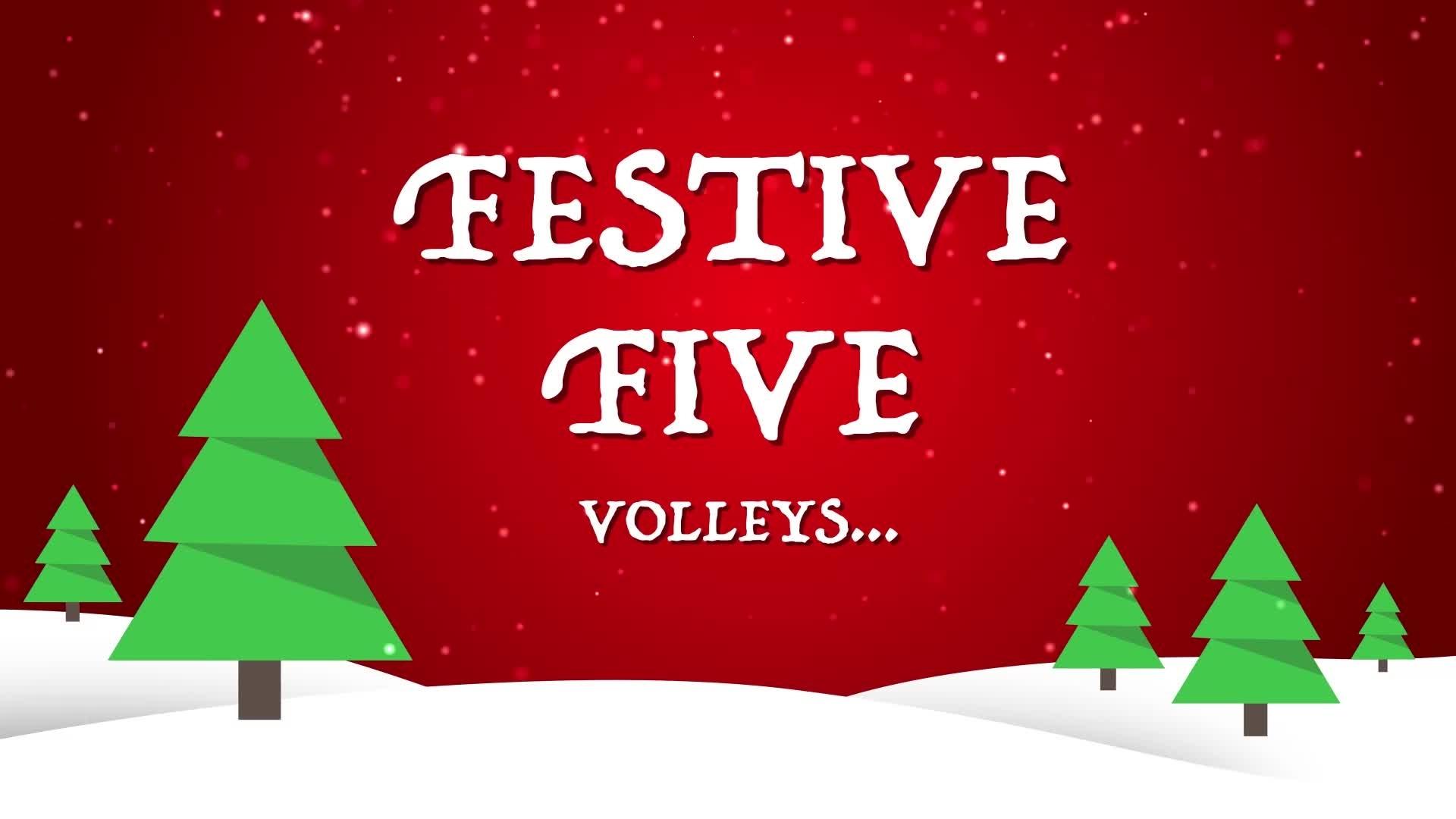FESTIVE FIVE | Volleys
