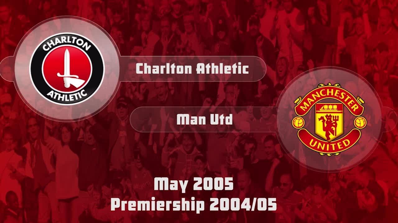 41 HIGHLIGHTS   Charlton 0 Man Utd 4 (May 2005)