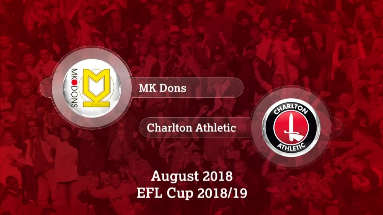 HIGHLIGHTS | MK Dons 3 Charlton 0 (League Cup Aug 2018)