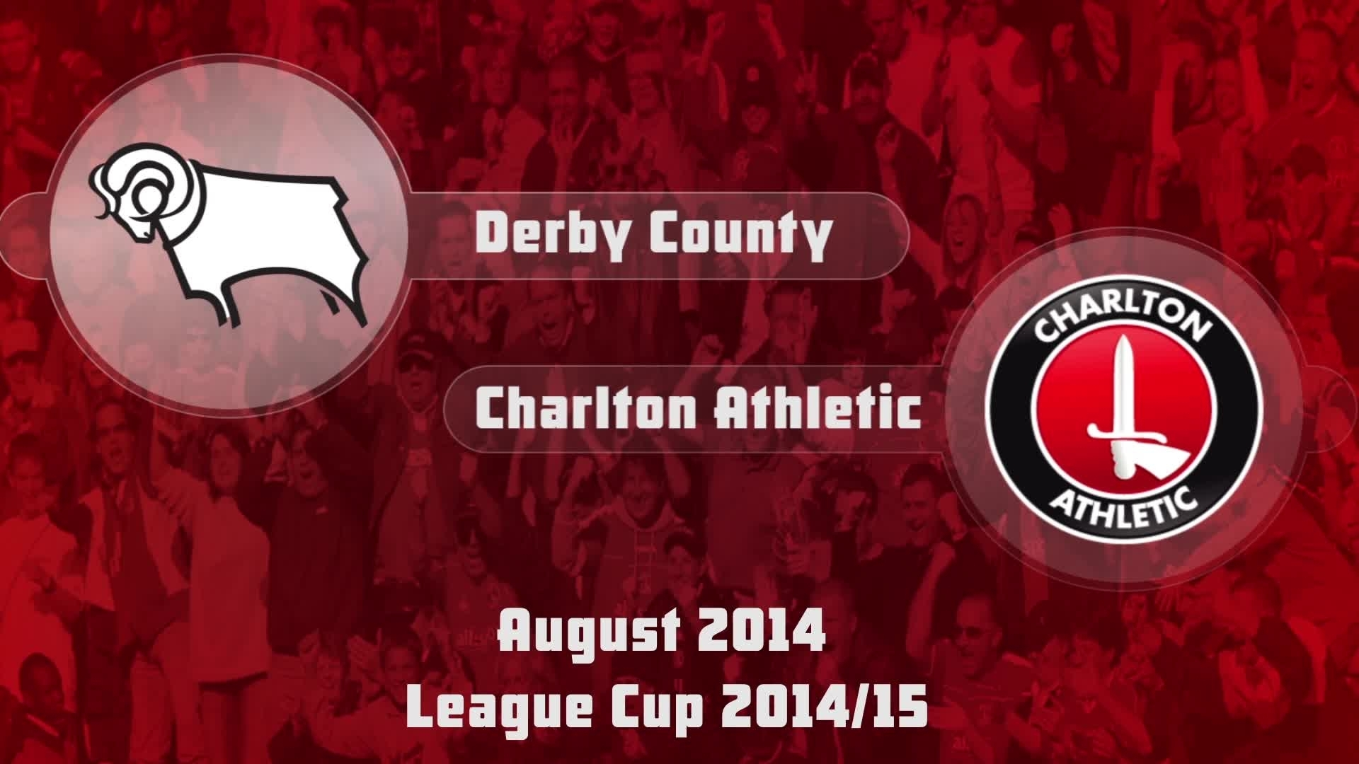 06 HIGHLIGHTS | Derby 1 Charlton 0 (League Cup Aug 2014)