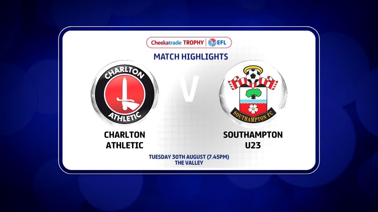 07 HIGHLIGHTS | Charlton 0 Southampton U23 0 (Checkatrade Trophy Aug 2016)