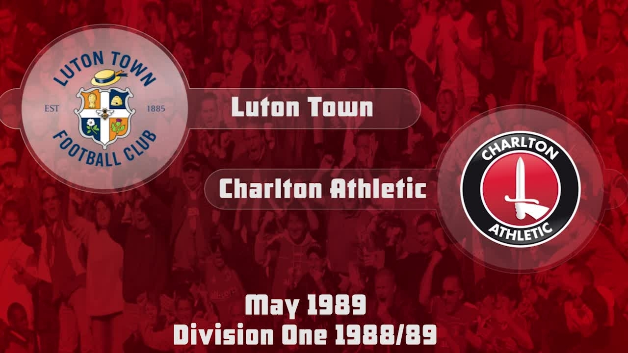 42 HIGHLIGHTS | Luton Town 5 Charlton 2 (May 1989)