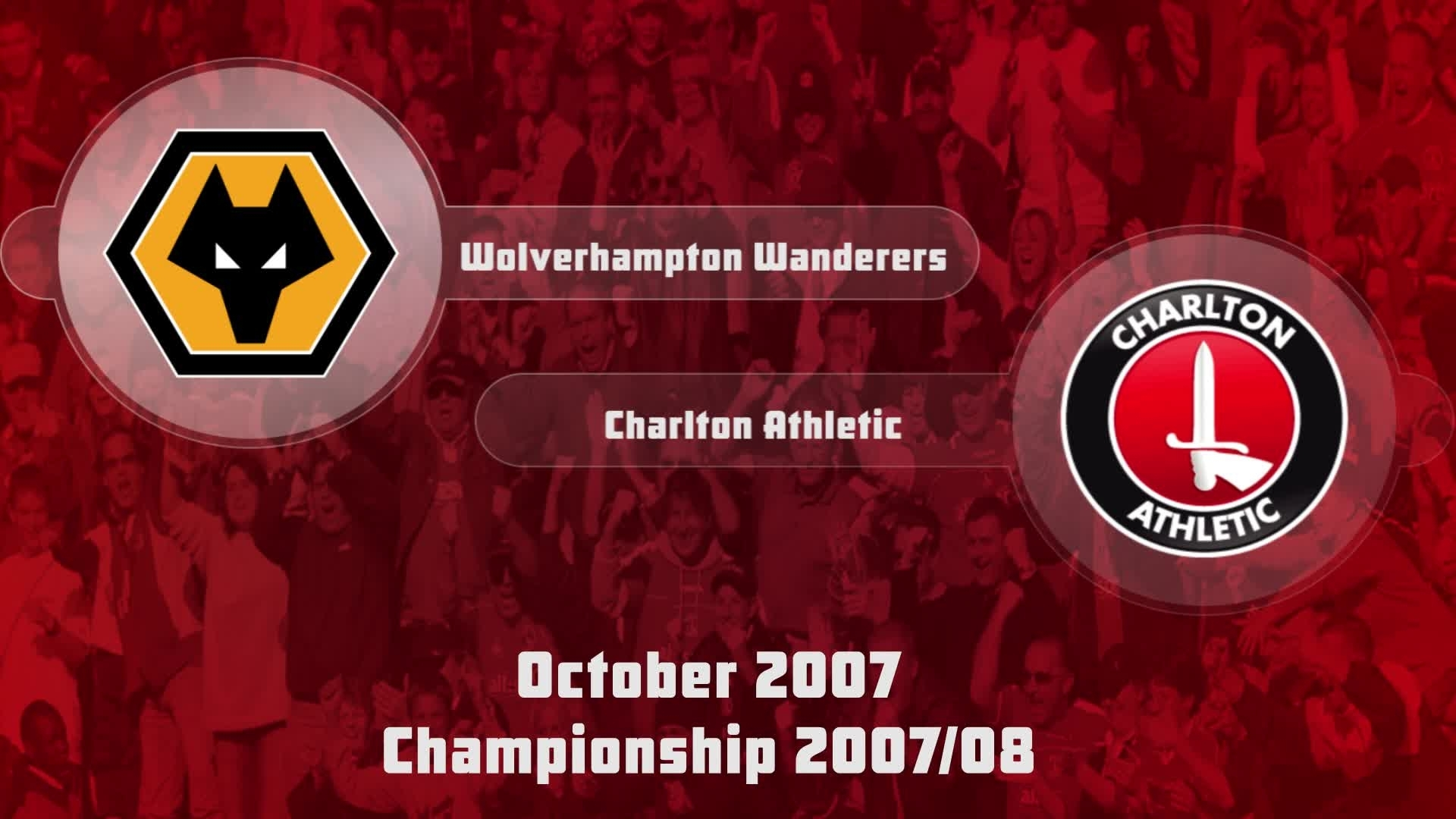 14 HIGHLIGHTS | Wolves 2 Charlton 0 (Oct 2007)