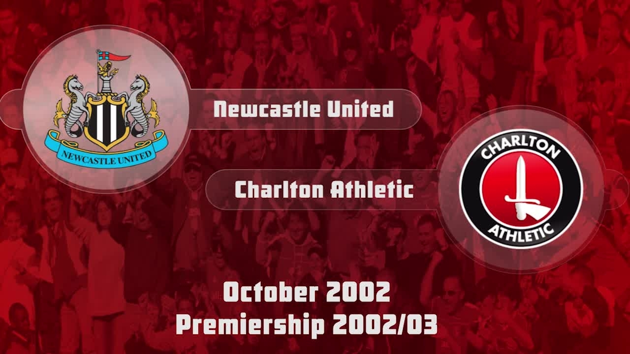 12 HIGHLIGHTS | Newcastle United 2 Charlton 1 (Oct 2002)