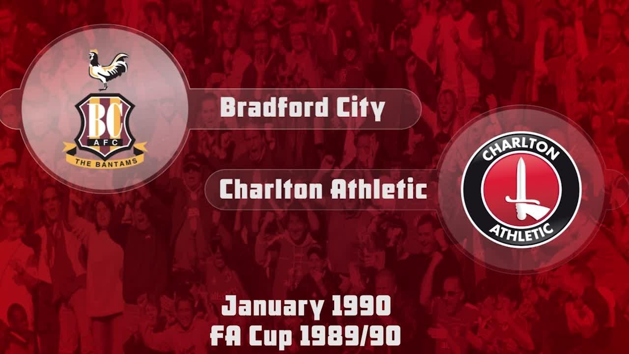 28 HIGHLIGHTS | Bradford 0 Charlton 3 (FA Cup Jan 1990)