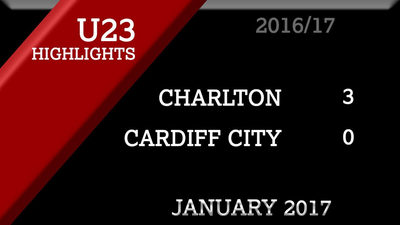 HIGHLIGHTS | Charlton U23 3 Cardiff City 0 (Jan 2017)