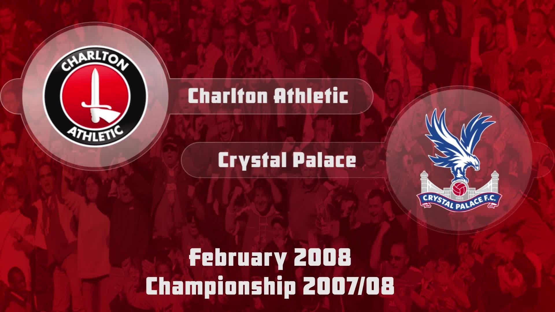 36 HIGHLIGHTS | Charlton 2 Crystal Palace 0 (Feb 2008)