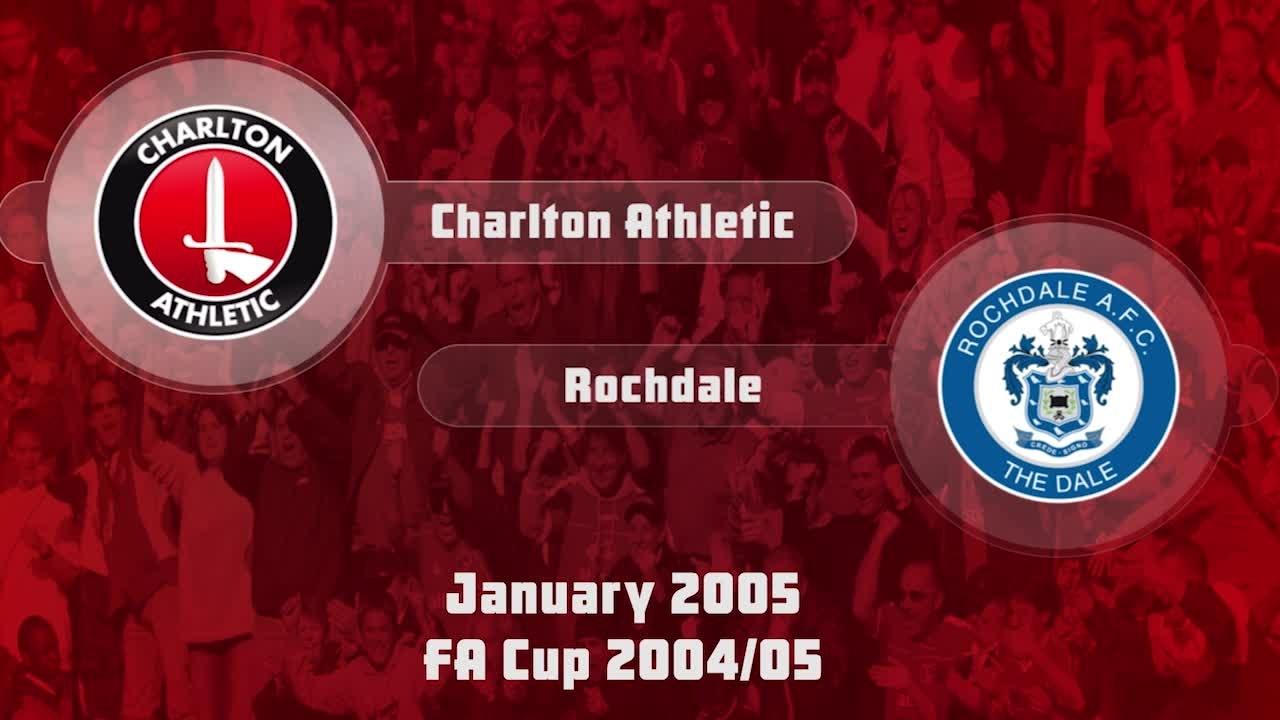 25 HIGHLIGHTS | Charlton 4 Rochdale 1 (FA Cup Jan 2005)