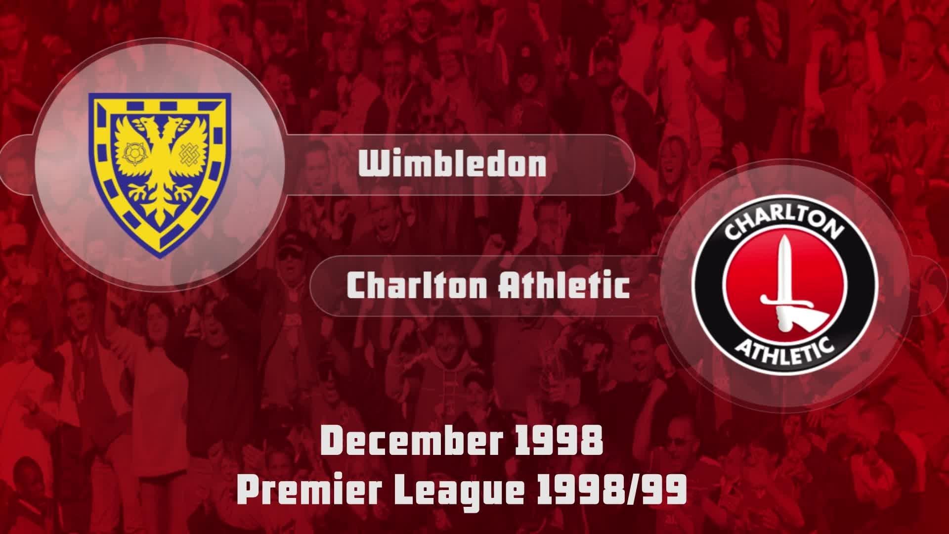 22 HIGHLIGHTS | Wimbledon 2 Charlton 1 (Dec 1998)
