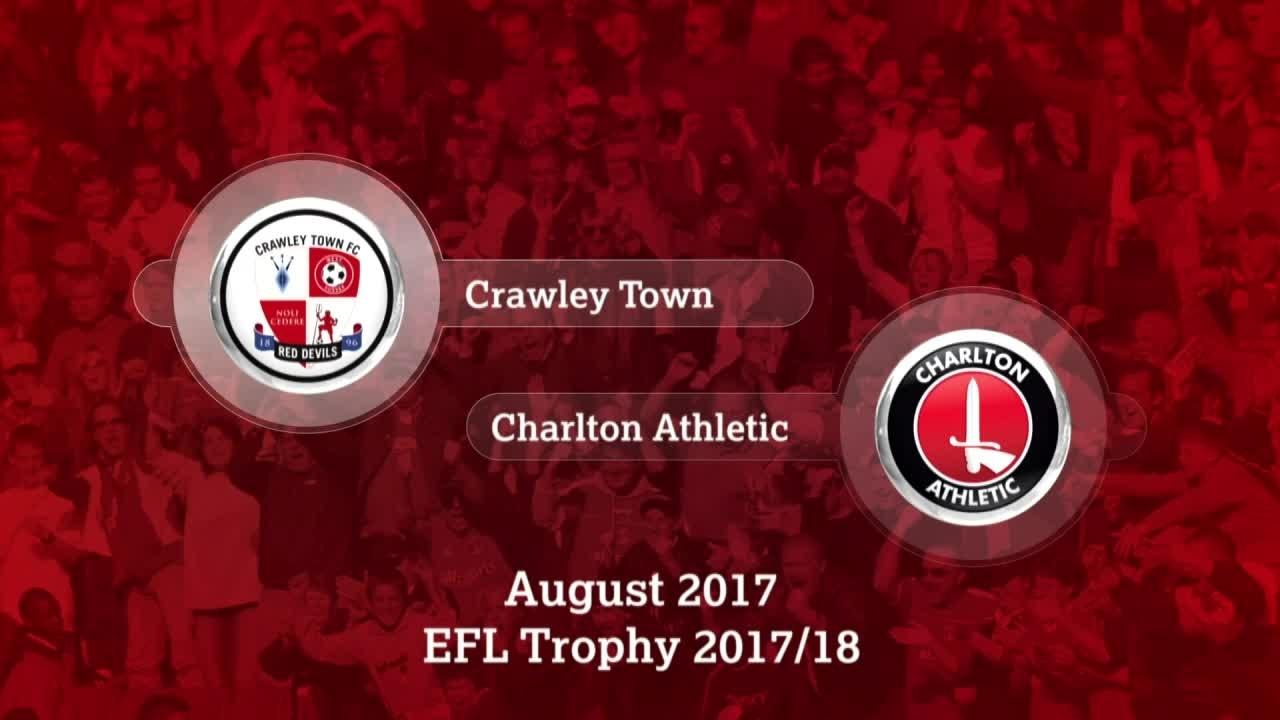 GOALS   Crawley 0 Charlton 2 (EFL Trophy Aug 2017)