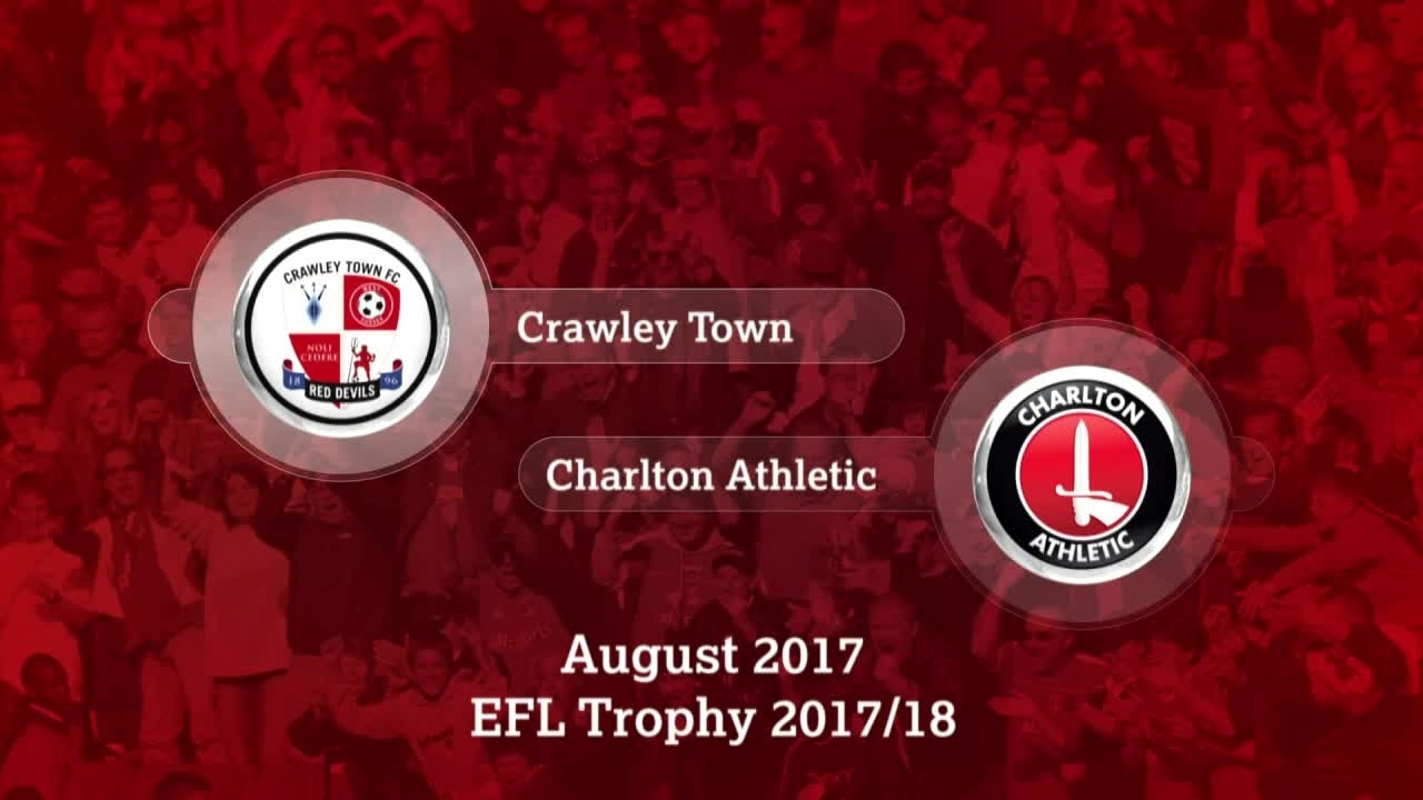 GOALS | Crawley 0 Charlton 2 (EFL Trophy Aug 2017)