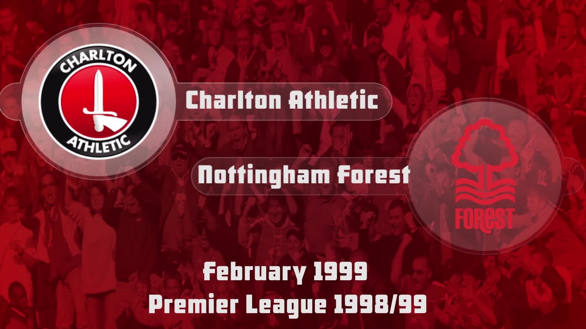 31 HIGHLIGHTS | Charlton 0 Nottingham Forest 0 (Feb 1999)