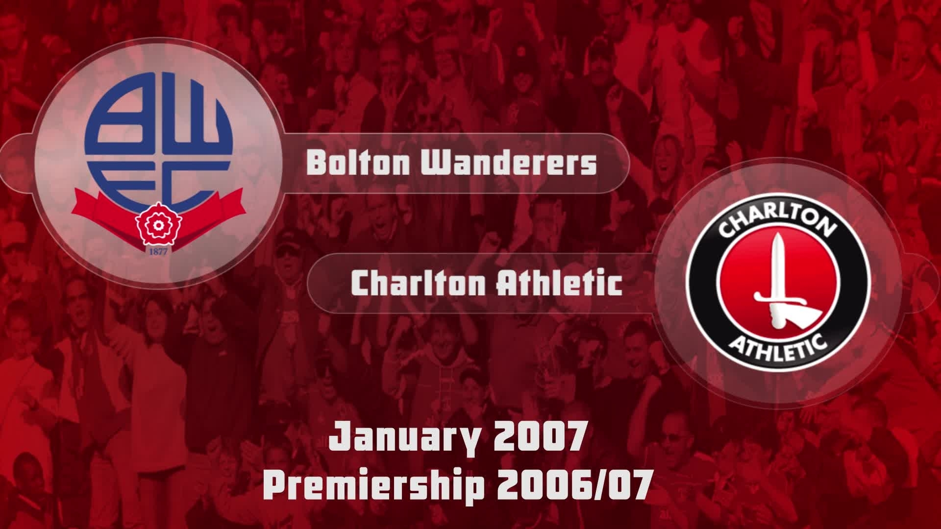 30 HIGHLIGHTS | Bolton 1 Charlton 1 (Jan 2007)