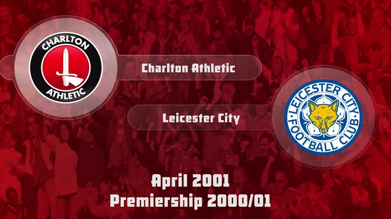 36 HIGHLIGHTS | Charlton 2 Leicester City 0 (April 2001)