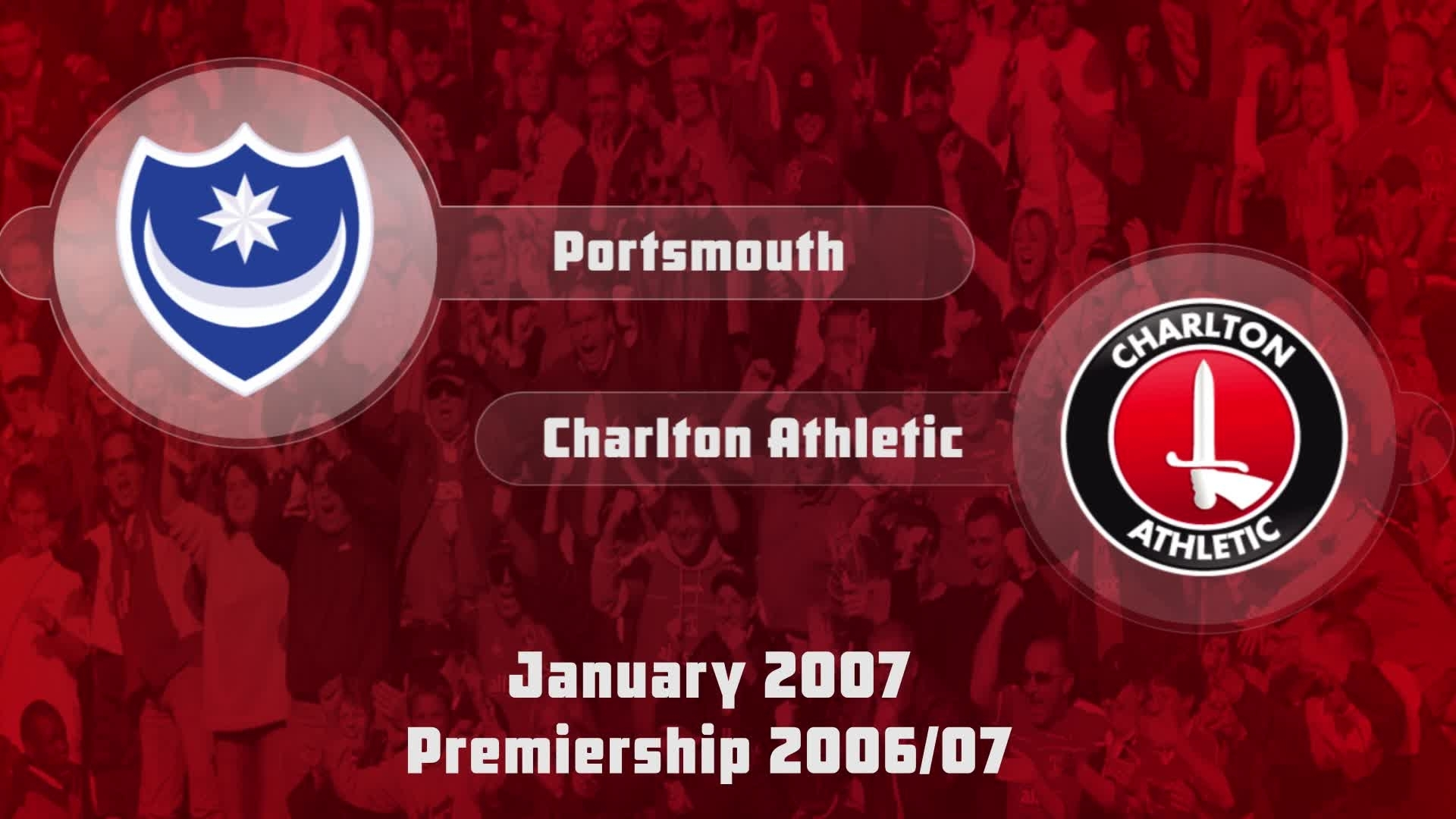 29 HIGHLIGHTS | Portsmouth 0 Charlton 1 (Jan 2007)