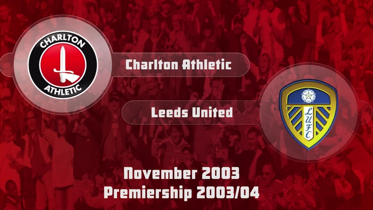 16 HIGHLIGHTS | Charlton 0 Leeds United 1 (Nov 2003)