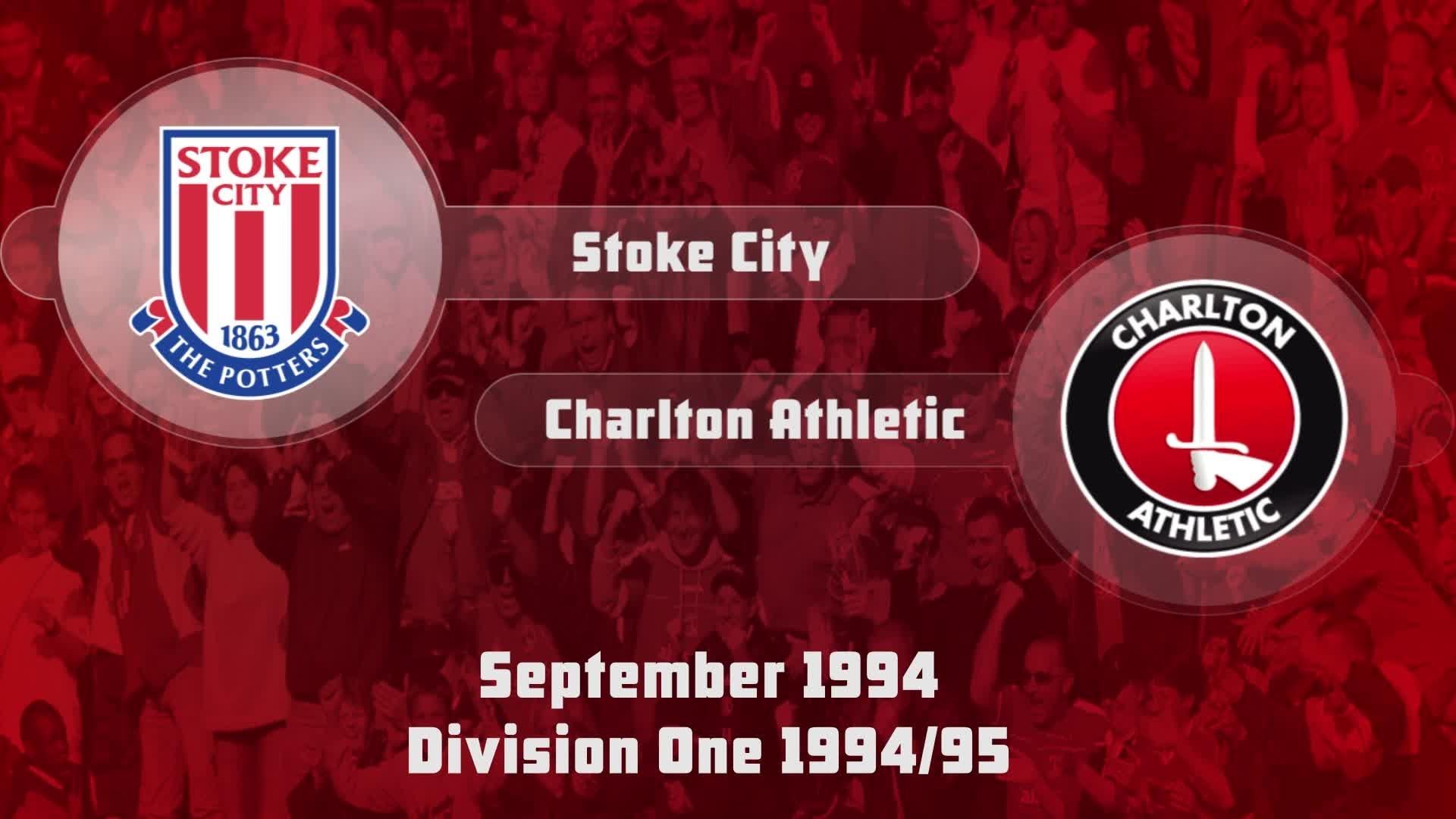 07 HIGHLIGHTS | Stoke 3 Charlton 2 (Sept 1994)