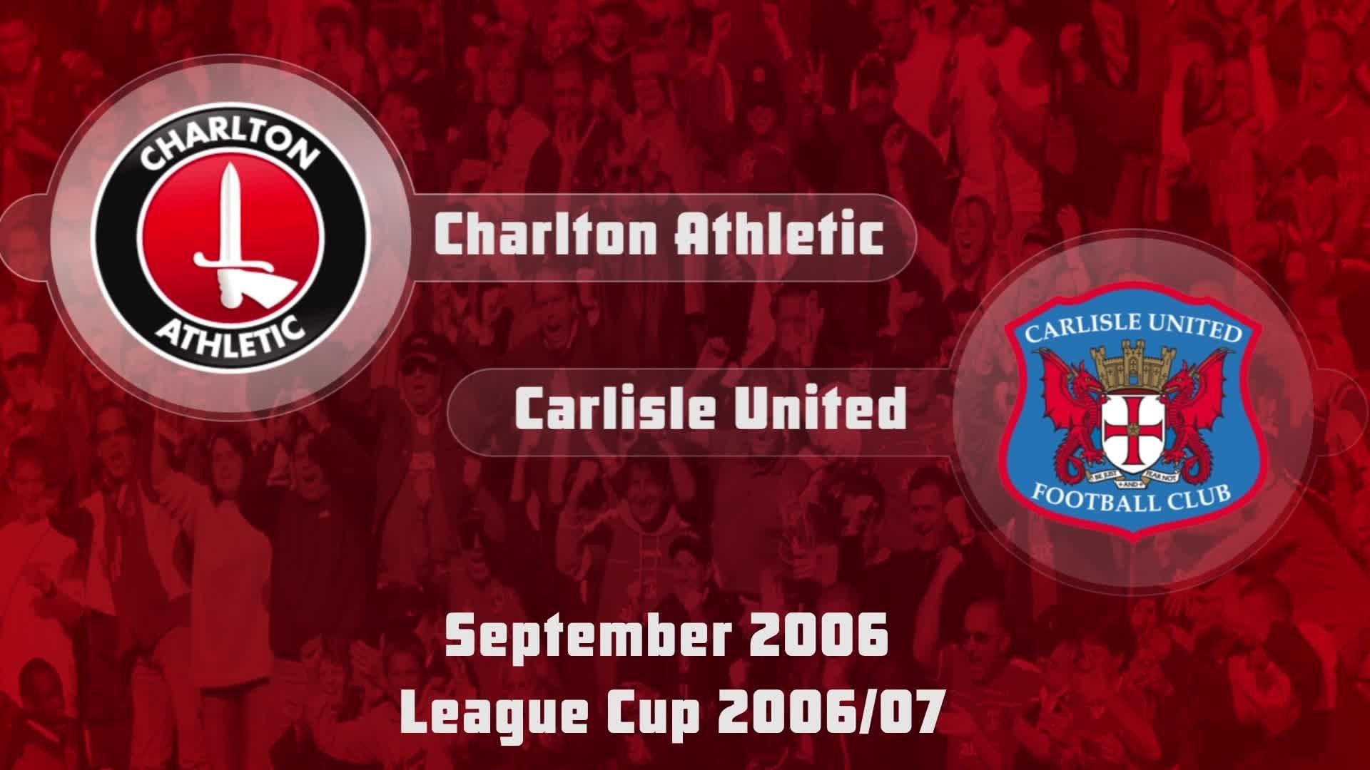 06 HIGHLIGHTS | Charlton 1 Carlisle 0 (League Cup Sept 2006)