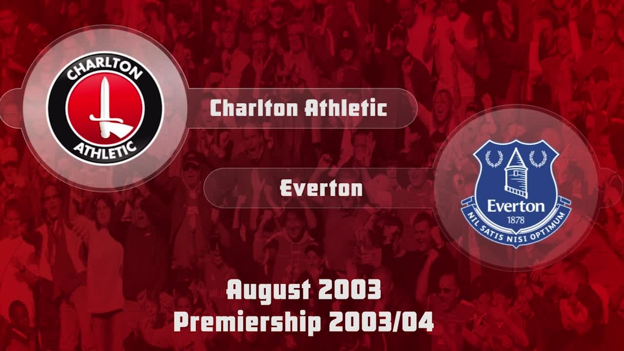 03 HIGHLIGHTS | Charlton 2 Everton 2 (Aug 2003)