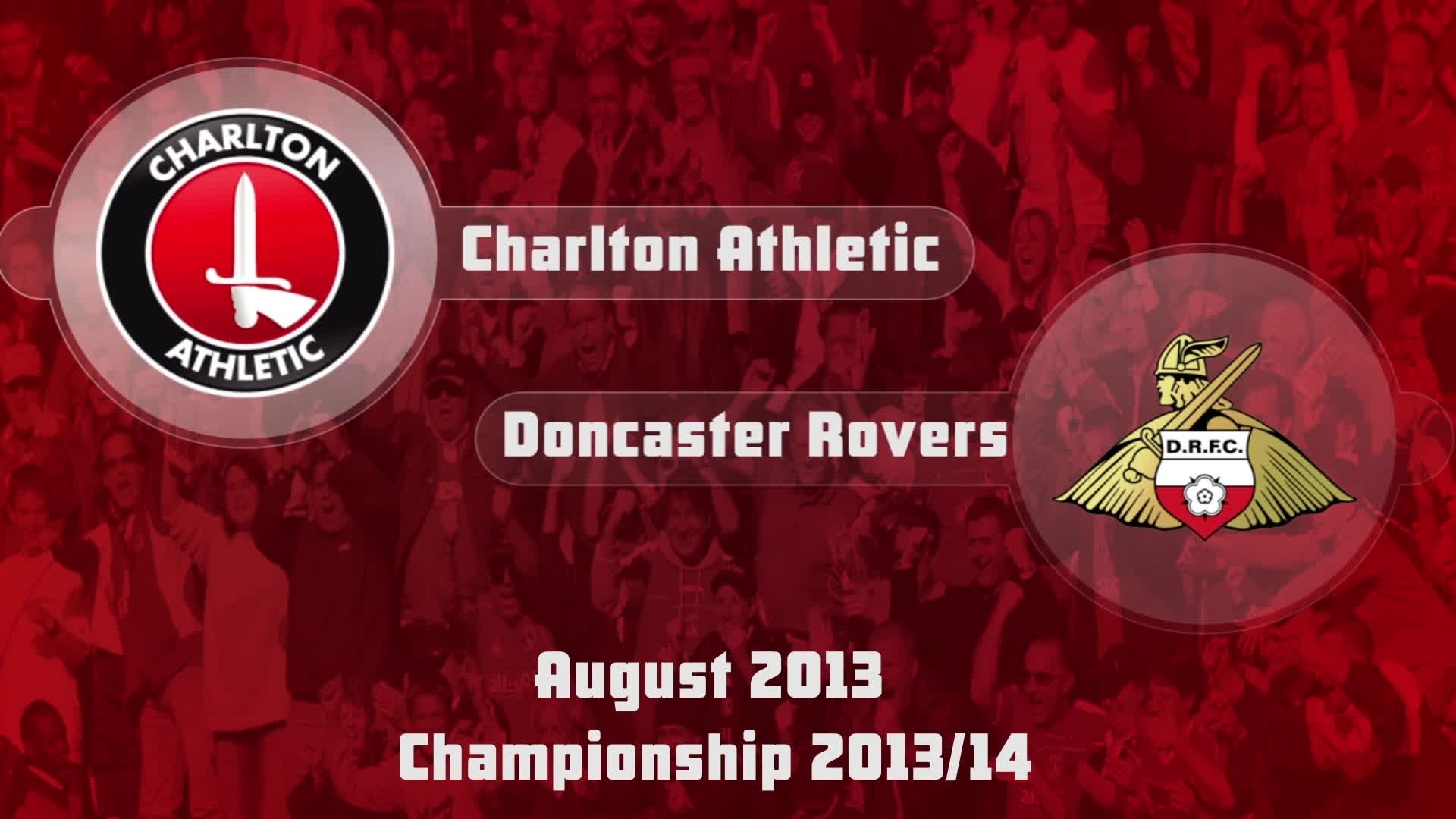 05 POSTPONED HIGHLIGHTS | Charlton P Doncaster P (Aug 2013)