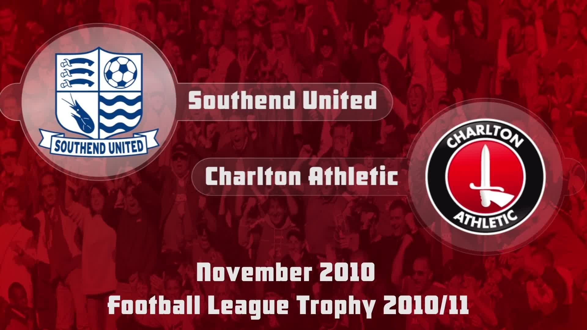 20 HIGHLIGHTS | Southend 0 Charlton 1 (FL Trophy Nov 2010)