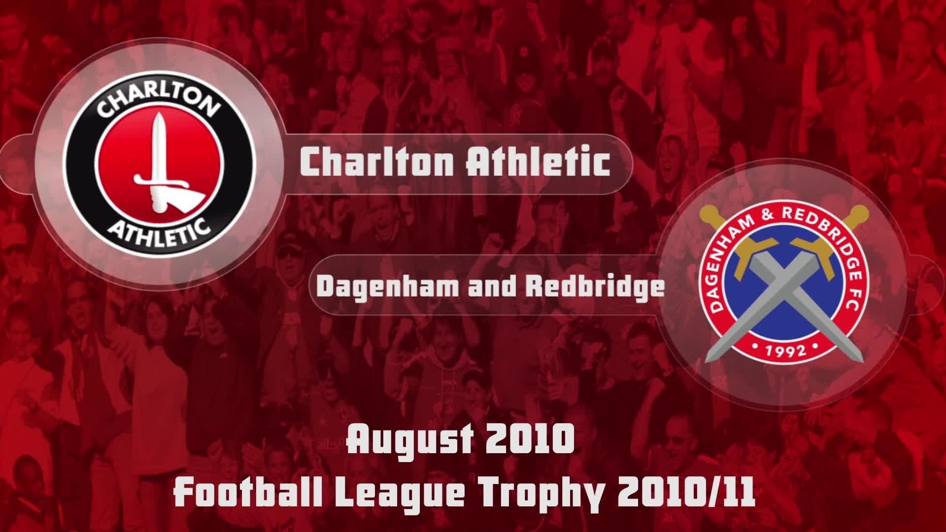 06 HIGHLIGHTS | Charlton 1 Dagenham & Redbridge 0 (FL Trophy Aug 2010)