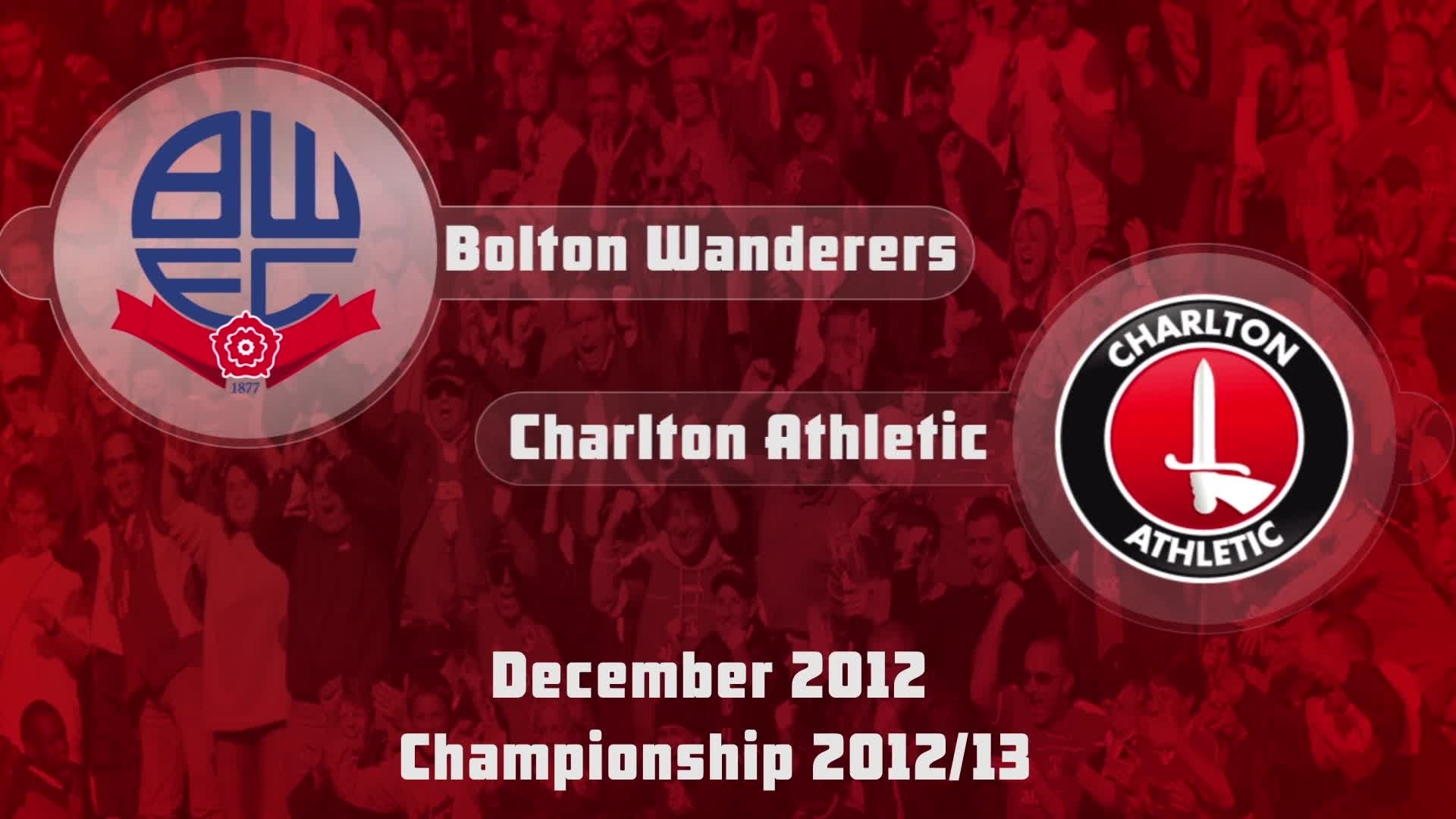 23 HIGHLIGHTS | Bolton 2 Charlton 0 (Dec 2012)