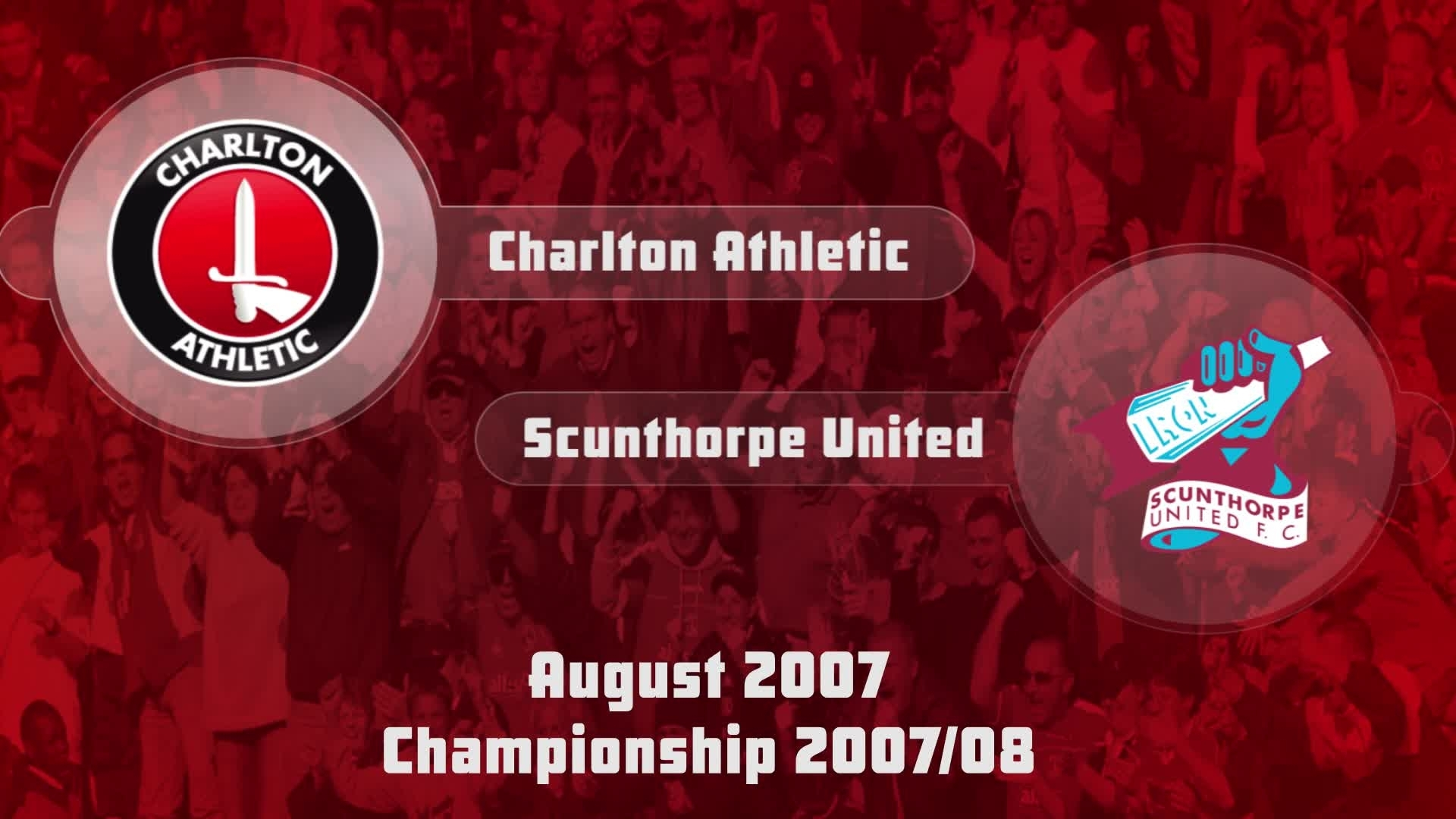 01 HIGHLIGHTS | Charlton 1 Scunthorpe 1 (Aug 2007)