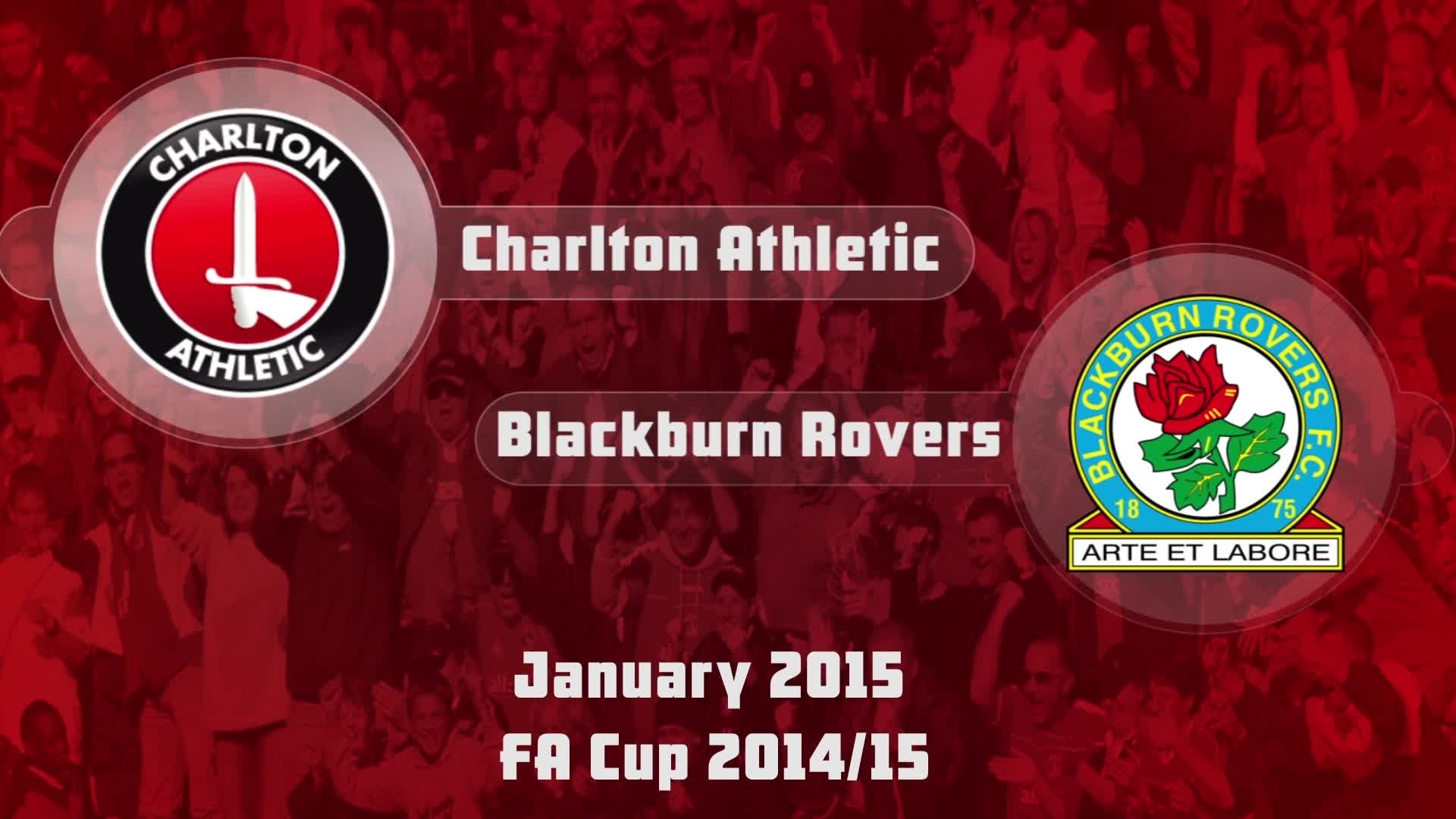 27 HIGHLIGHTS | Charlton 1 Blackburn 2 (FA Cup Jan 2015)