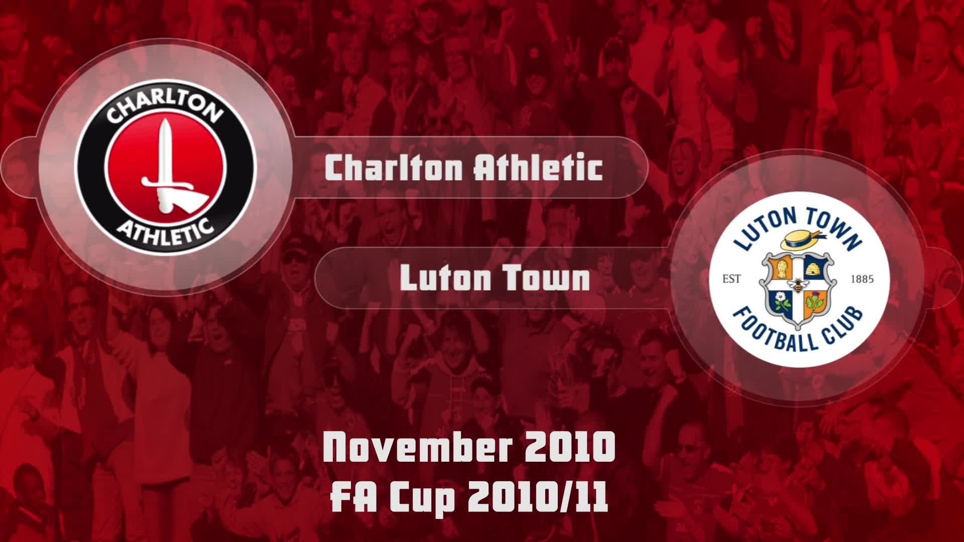 25 HIGHLIGHTS | Charlton 2 Luton 2 (FA Cup Nov 2010)