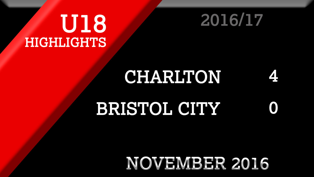 HIGHLIGHTS | Charlton U18s 4 Bristol City U18s 0 (Nov 2016)