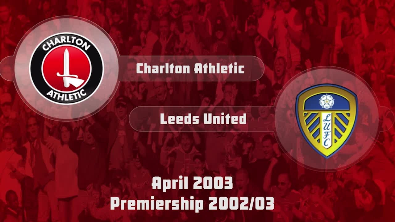 35 . HIGHLIGHTS | Charlton 1 Leeds United 6 (Apr 2003)
