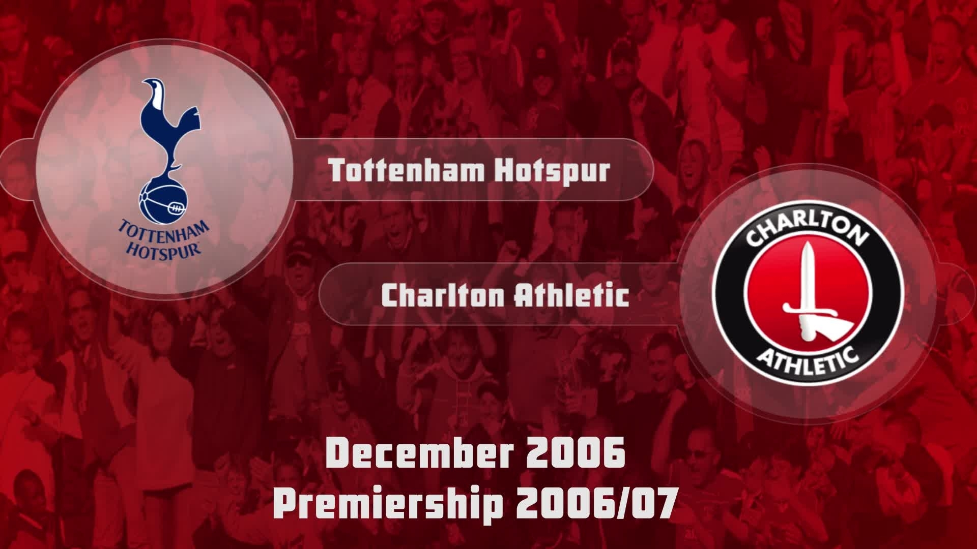 20 HIGHLIGHTS | Tottenham 5 Charlton 1 (Dec 2006)