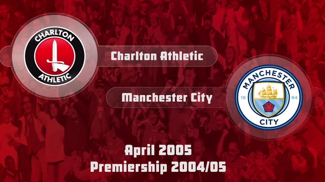 36 HIGHLIGHTS | Charlton 2 Man City 2 (April 2005)