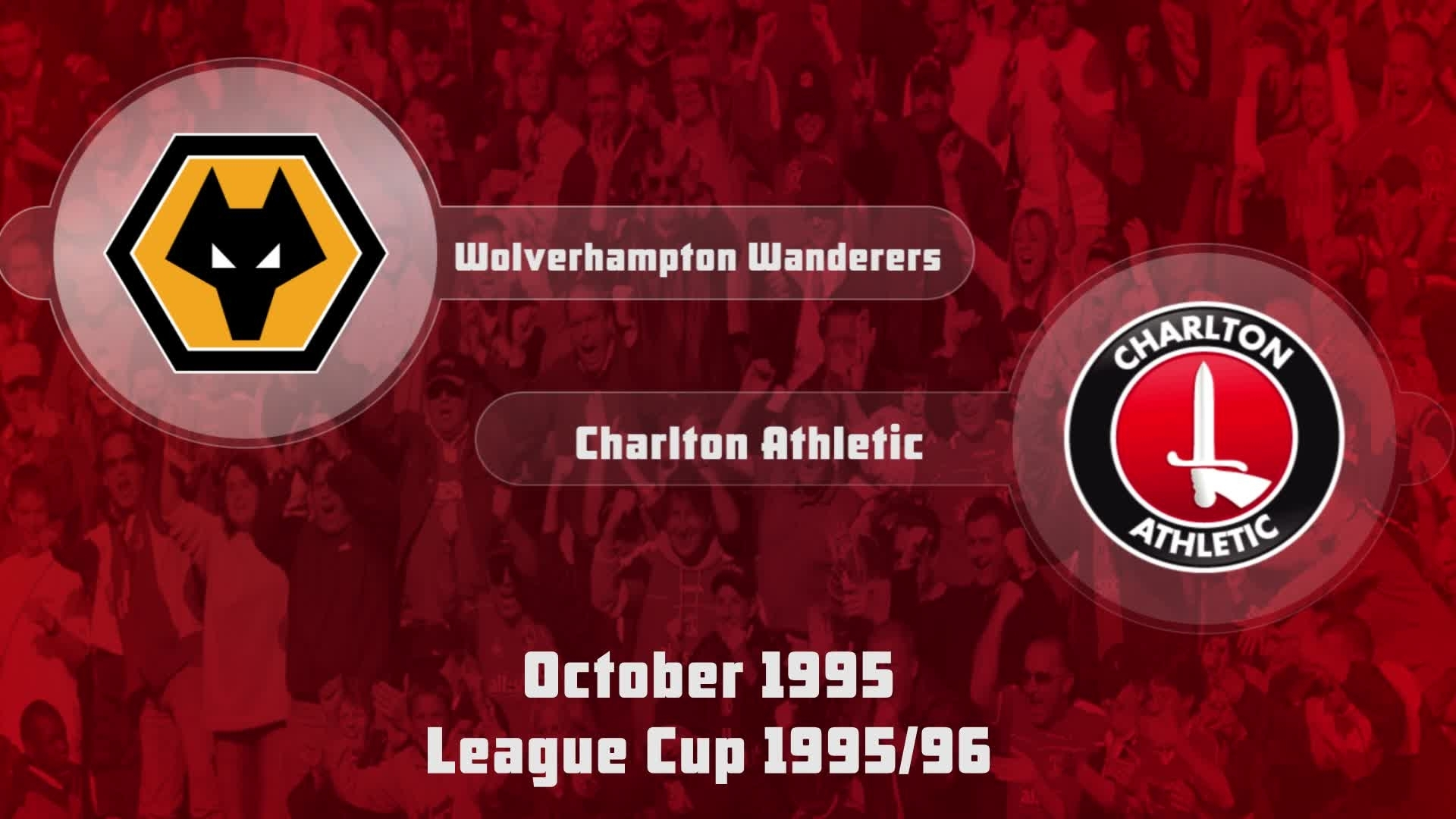 18 HIGHLIGHTS | Wolves 0 Charlton (League Cup Oct 1995)