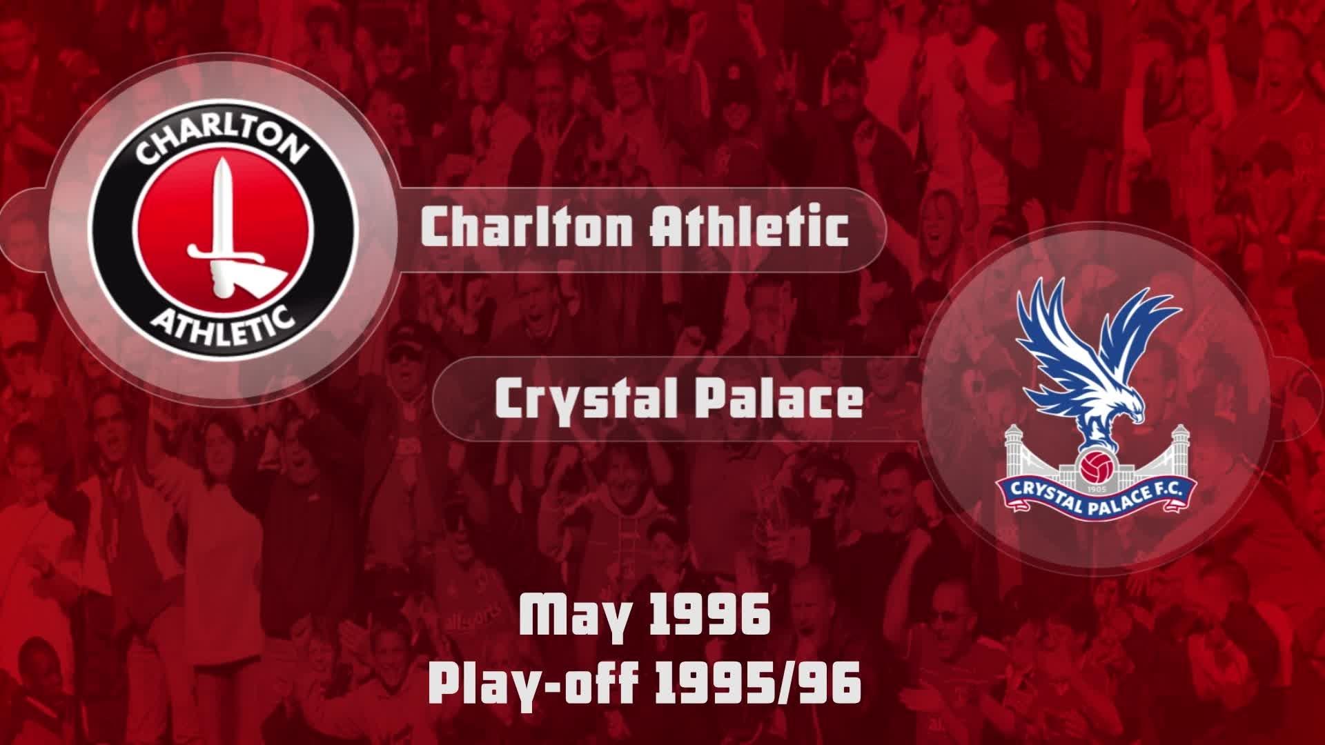 56 PLAYOFF HIGHLIGHTS | Charlton 1 Crystal Palace 2 (May 1996)