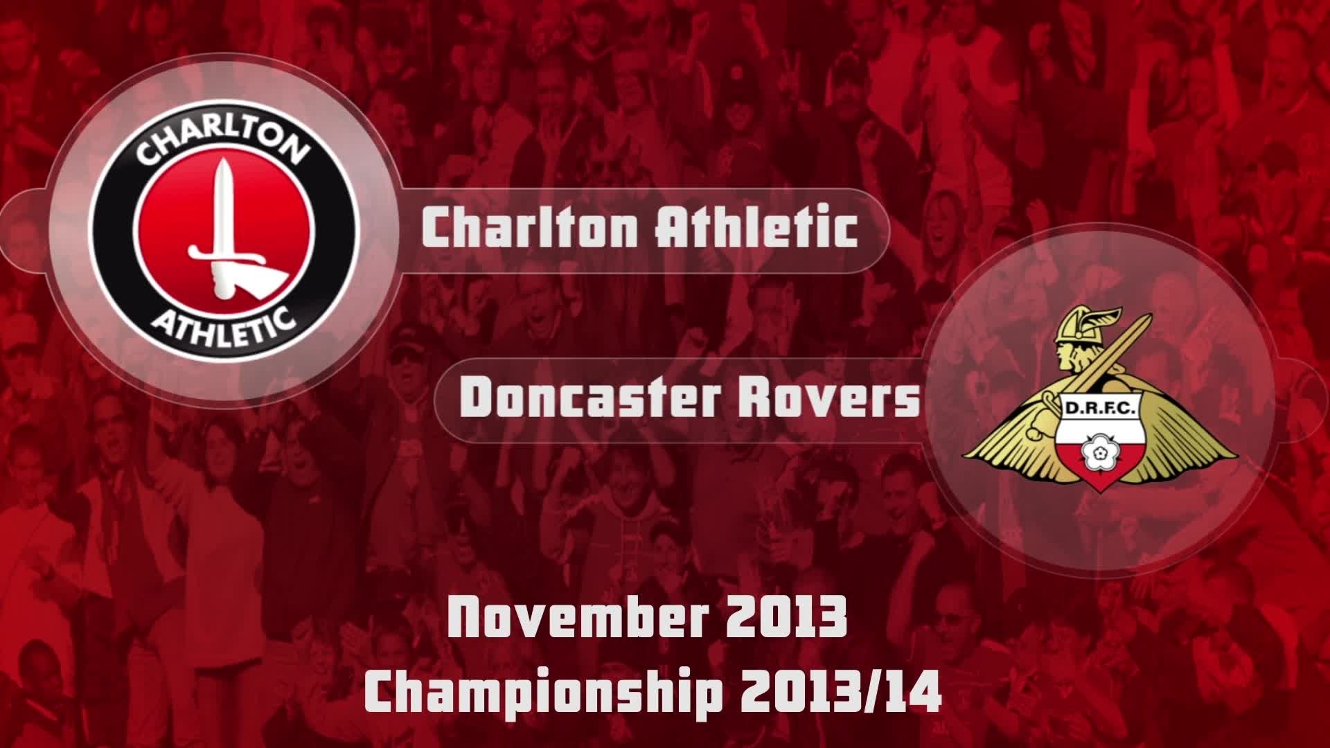 18 HIGHLIGHTS | Charlton 2 Doncaster 0 (Nov 2013)