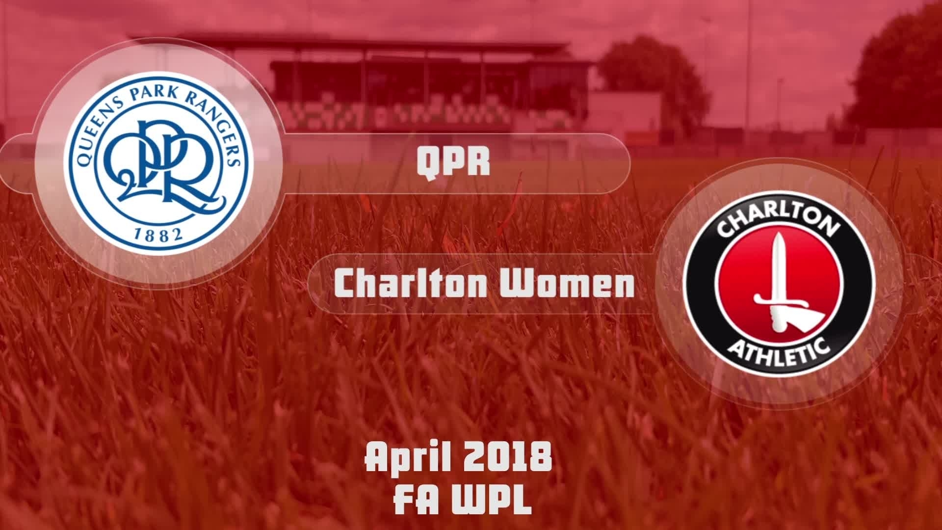 WOMEN HIGHLIGHTS | QPR 0 Charlton 11 (April 2018)