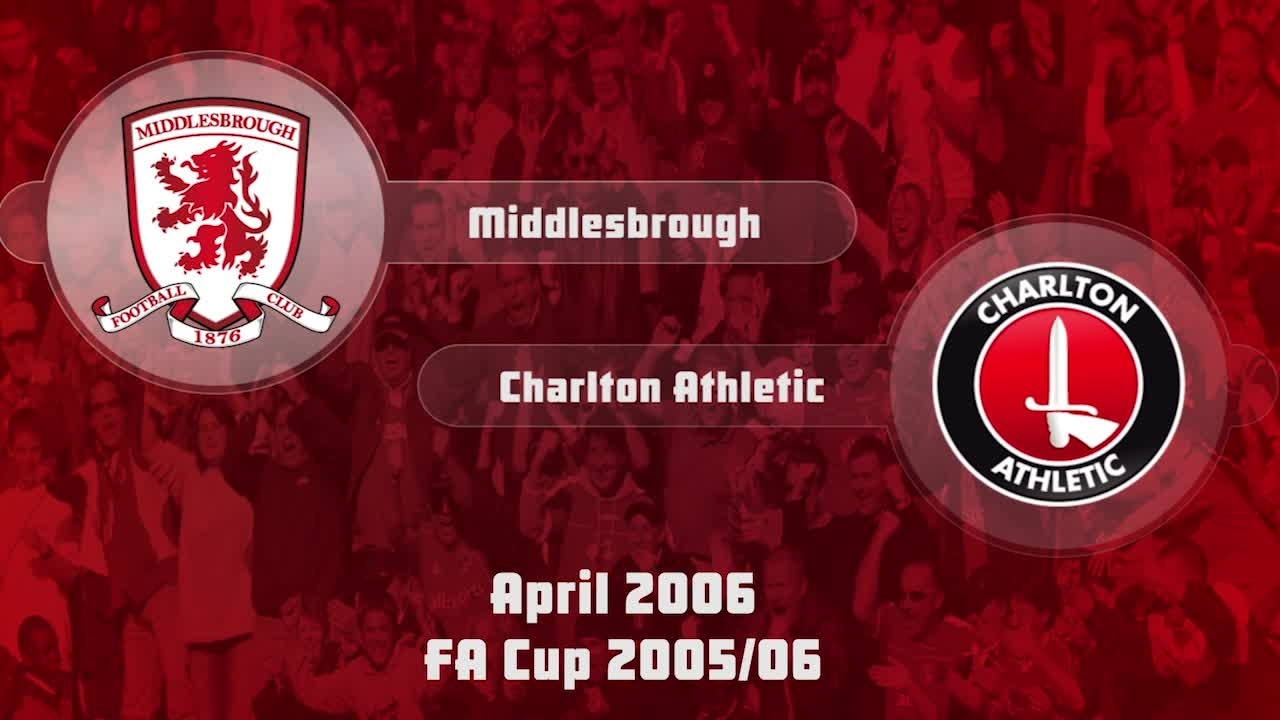 41 HIGHLIGHTS | Middlesbrough 4 Charlton 2 (FA Cup April 2006)