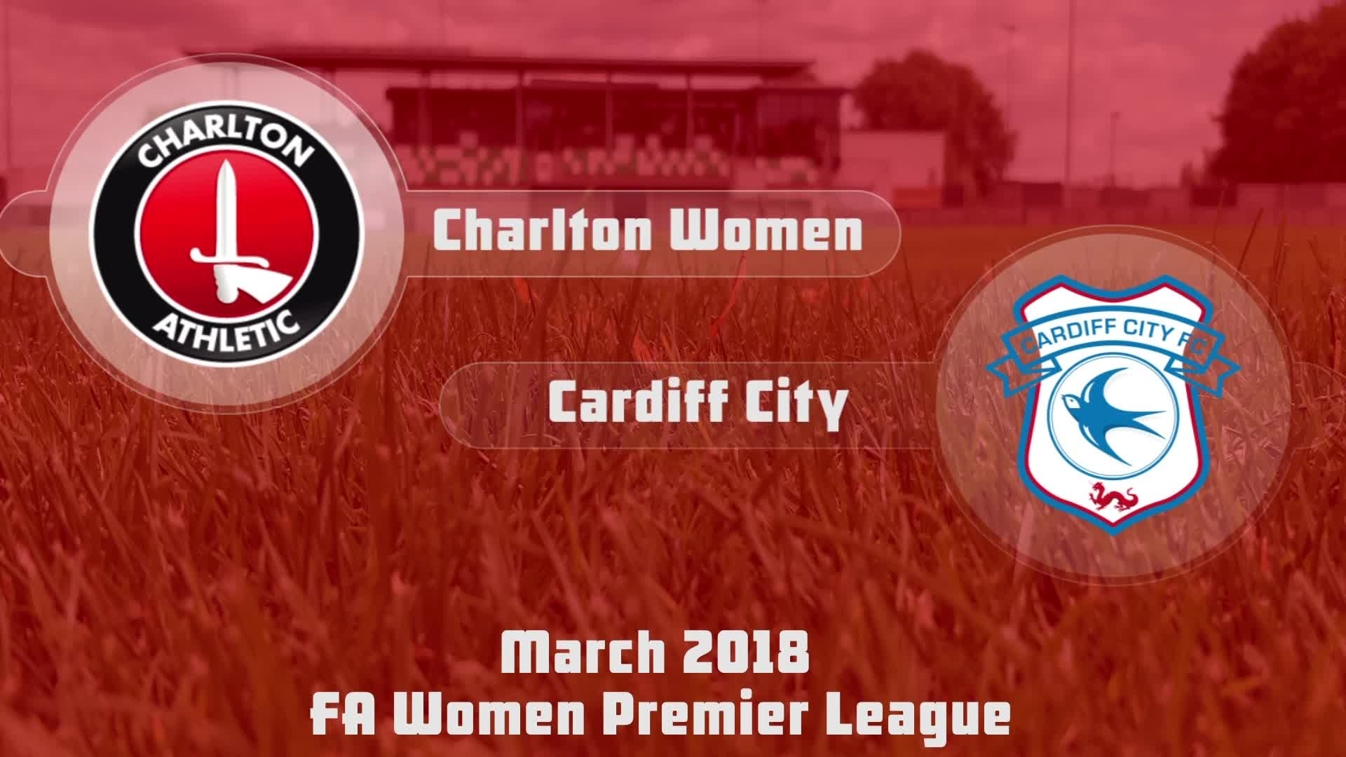 WOMENS HIGHLIGHTS | Charlton 5 Cardiff 1 (Mar 2018)
